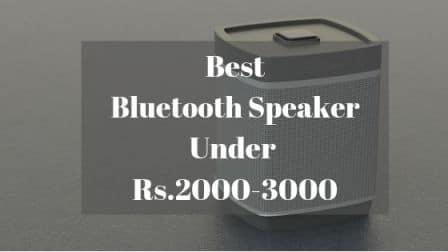 Best Bluetooth Speakers Under 2000 & 3000