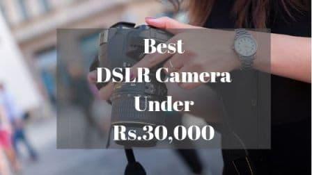 Best DSLR Camera Under Rs 30000