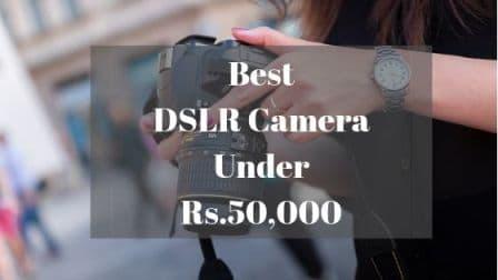 Best DSLR Camera Under Rs 50000