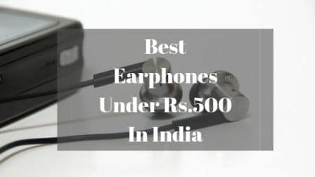 c986a0f7ff9 Top 10 Best Earphones Under Rs 500 in India 2019 | DheOrissa