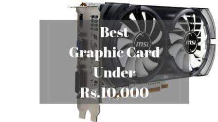 Best Graphics Card Under 10000, Best Graphics Card Under 10000