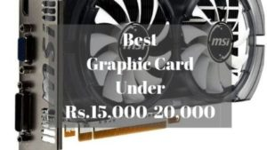 Best Graphic Card Under Rs 15000 20000