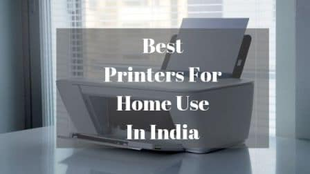 Best Printers For Home Use In India