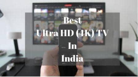 Best Ultra HD 4K TV In India