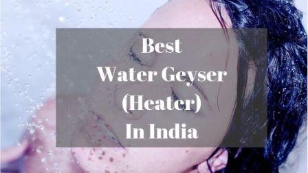 Best Water Geyser in India 1